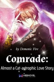 Comrade: Almost a Cat-astrophic Love Story
