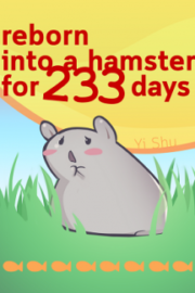 Reborn into a Hamster for 233 Days